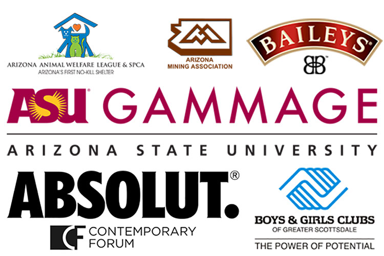 Arizona Animal Welfare League, Arizona Mining Association, Baileys, ASU Gammage, Absolut, Boys & Girls Club, and Contemporary Forum